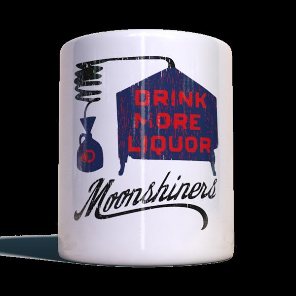"Moonshiners Becher ""Drink more liquor"""