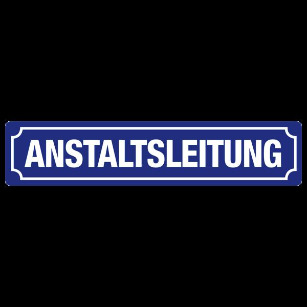 """Straßenschild """"Anstaltsleitung"""""""