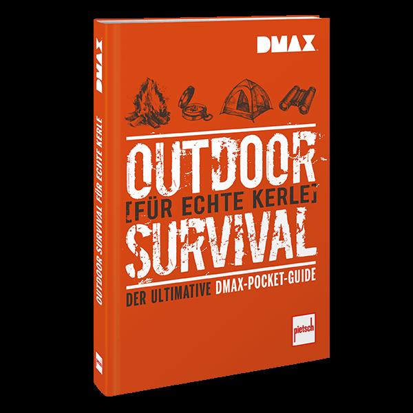 DMAX Outdoor-Survival für echte Kerle - Der ultimative DMAX-Pocket-Guide