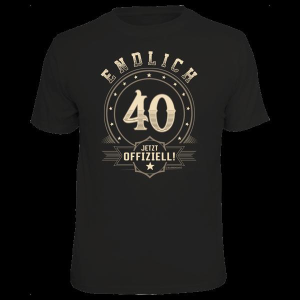 """T-Shirt """"Endlich 40"""""""
